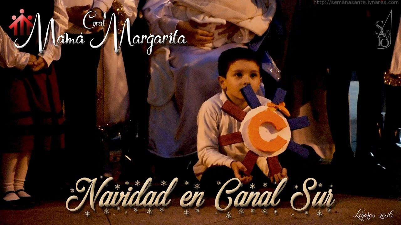 """""""NAVIDAD EN CANAL SUR'' Coral Mamá Margarita   Linares 2016-by Savio"""